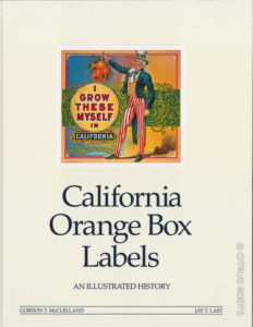 California Orange Box Labels An Illustrated History