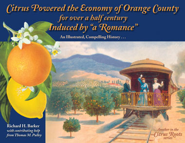 "Citrus Powered the Economy of Orange County for over a half century Induced by ""a Romance"""